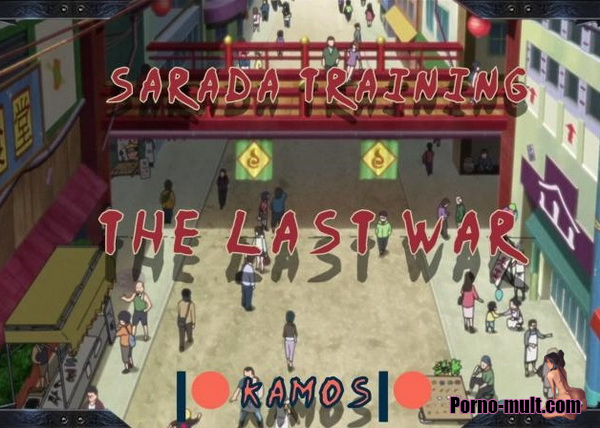 Sarada Training - The Last War v.1.0 (2017) Английский